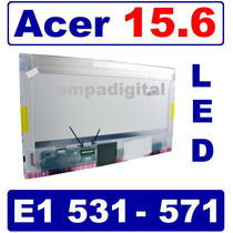 Tela Led 15.6 Original Para Acer Aspire E1-521 E1-531 E1-571