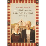 Aurora Bosch Historia Estados Unidos 1776-1945 - Ed. Crítica