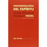 Fenomenología Del Espíritu Georg Wilhelm Friedrich Hegel