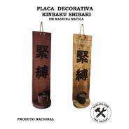Placa Kinbaku Shibari Decorativa Incensário - Artesanal