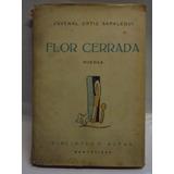 Flor Cerrada Poemas Ortiz Saralegui Juvenal Barradas Alfar
