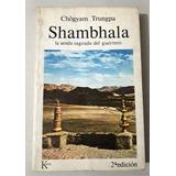 Chögyam Trungpa: Shambhala. La Senda Sagrada Del Guerrero