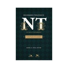 Dicionário Teológico Do Novo Testamento Daniel G. Reid