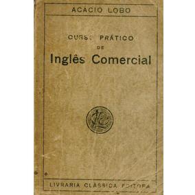 Curso Pratico De Ingles Comercial - Acacio Lobo