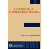 Dispraxis En Investigación Criminal Pedro Pablo Sánchez Pdf