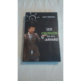 Libro Ser Chingon Sin Ir A Harvard / Omar Villalobos