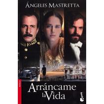 Libro Arrancame La Vida - Angeles Mastretta