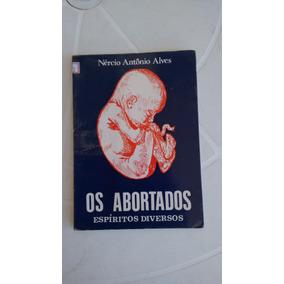 Livro Os Abortados - Nércio Antonio Alves