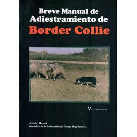 Breve Manual De Adiestramiento De Border Collie. Houot.