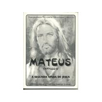 Mateus Capitulo 24 - A Segunda Vinda De Jesus - Nao Consta