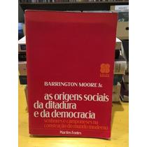 Livro As Origens Sociais Da Ditadura Moderna Barrington M.jr