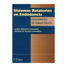 Sistema Rotatorio En Endodoncia ¿ Instrumento De Niquel