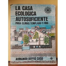 La Casa Ecológica Autosuficiente Para Clima Templado Y Frío