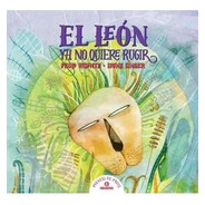 El León Ya No Quiere Rugir