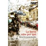 La Lluvia Sabe Porque - Maria Fernanda Heredia