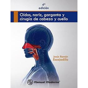 Oidos, Nariz, Garganta Y Cirugia De Cabeza Y Cuello 4ed