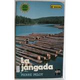 La Jangada, Pierre Pelot. 4ta. Edición Sm 1986