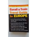 Guia De Viajes Eurail & Train Trenes En Europa En Ingles