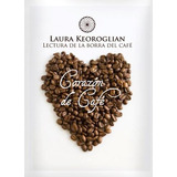Libro Corazon De Cafe De Laura Keoroglian