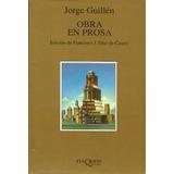 Jorge Guillén. Obra En Prosa - Edición De Francisco Díaz