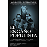 El Engaño Populista + 25 Libro Sobre Política Nacional - Pdf