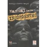 Manual Para Insurgentes (nuevo) - Domingo Alberto Rangel