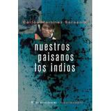 Martínez Sarasola, Nuestros Paisanos Indios, Nuevo Extremo