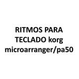 Ritmos Para Teclado Korg Microarranger/pa50
