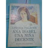 Libro Ana Isabel Una Niña Decente De Antonia Palacios