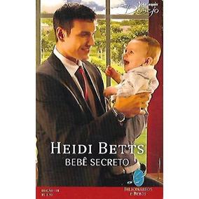 Bebê Secreto - Heidi Betts Harlequin Desejo 178