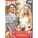 Caras 1029: Flávio Canto / Fiorella Mattheis / Ana Hickmann