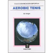 Aerobic Tenis; Bill Wright Envío Gratis