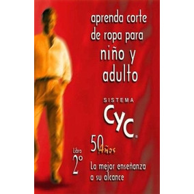 Sistema Cyc 2do. -aprenda Corte De Ropa P/ni¿o Y Adulto-