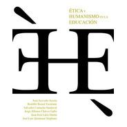 Etica Y Humanismo En La Educacion