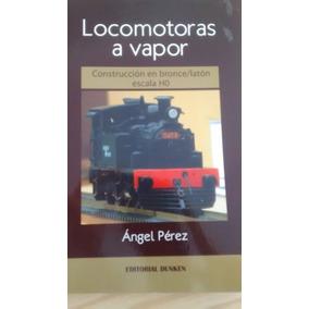 Libro Locomotoras A Vapor, Construccion En Bronce Laton
