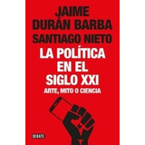 La Politica Del Siglo Xxi - Duran Barba - Libro Nuevo