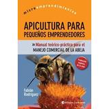 Libro Apicultura Para Peque¤os Emprendedores De Fabian Rodri