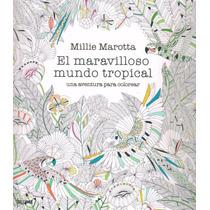El Maravilloso Mundo Tropical. Una Aventura Para Colorear