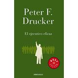Ejecutivo Eficaz, El - Peter Drucker / Debolsillo
