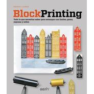 Block Printing Todo Lo Que Necesitas Saber Para Estampar