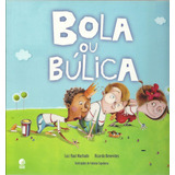 Livro Bola Ou Búlica - Luiz Raul Machado - Ricardo Benevides