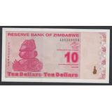 Billete De Zimbabwe 10 Dolares 2009 Ultima Emision Unc (c85)