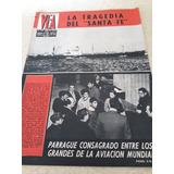 Revista Vea La Tragedia Del Santa Fe 1967