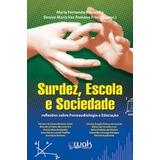 Surdez Escola E Sociedade - Wak