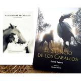Combo El Silencio De Los Caballos + Y Le Susrre Al Caballo