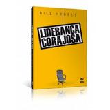 Livro Liderança Corajosa - Bill Hybels . Ed. Vida