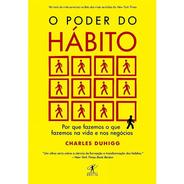 Livro O Poder Do Hábito - Charles Duhigg - Lacrado