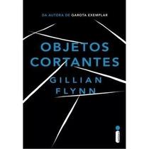 Livro Objetos Cortantes - Gillian Flynn