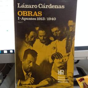 Lázaro Cárdenas. Obras. I Apuntes 1913/1940