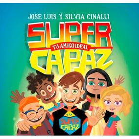Súper Capaz: Tu Amigo Ideal. José Luis Y Silvia Cinalli